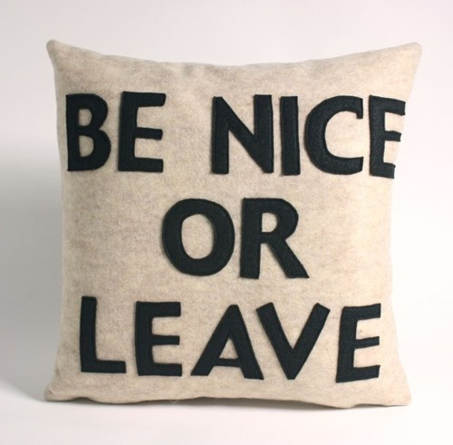 Be Nice Or Leave It S As Simple As This Pillow Holiday